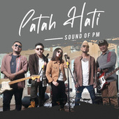 Patah Hati by Sound Of PM