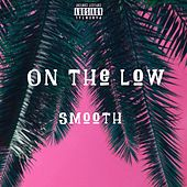 On the Low by Smooth