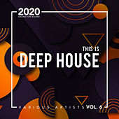 This Is Deep House, Vol. 6 de Various Artists