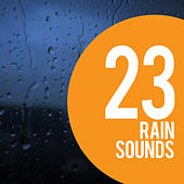 23 Rain Sounds by Sleep Sounds of Nature