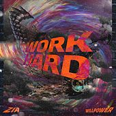 Work Hard (feat. WillPower) by Zia