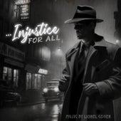 ...Injustice for All von lionel Cohen