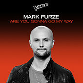 Are You Gonna Go My Way (The Voice Australia 2020 Performance / Live) by Mark Furze