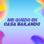 Me quedo en casa Bailando by Various Artists