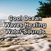 Cool Ocean Waves Healing Water Sounds by Spa Relaxation