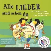 Alle Lieder sind schon da. 63 Kinderlieder zum Singen und Bewegen van Rundfunk-Kinderchor Berlin
