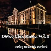 Dance Club Music, Vol. 2 von Wesley Roderick Burford