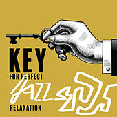 Key of Perfect Jazz Relaxation – Easy Listening Jazz, Instrumental Jazz, Jazz Chill Music de Gold Lounge