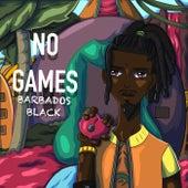 No Games by Barbados Black