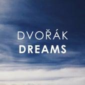 Dvořák - Dreams by Antonín Dvořák