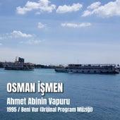 Ahmet Abinin Vapuru 1995 / Beni Vur ( Orijinal Program Müziği) von Osman İşmen