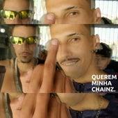 Querem Minha Chainz von Piazada Mob