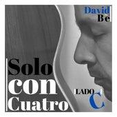 Solo Con Cuatro Lado C by David Bedoya