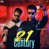 21 Century by Mankirt Aulakh