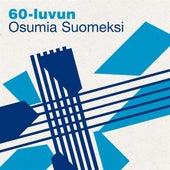 60-luvun Osumia Suomeksi de Various Artists