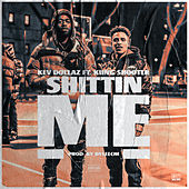 Shittin ME (feat. Kiing Shooter) by Kev Dollaz