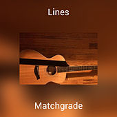 Lines by Matchgrade