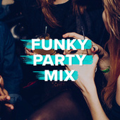 Funky Party Mix by Various Artists