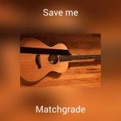 Save me de Matchgrade