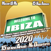 Welcome to Ibiza 2020 - Ultra Electro Trance Summer Anthems Cream of Deep House Clubland Dance Annual of Floor Fillers di Various Artists