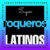 Super Rockeros Latinos de Various Artists