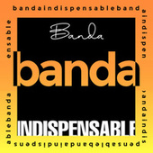 Banda Indispensable by Various Artists
