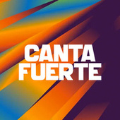 Canta Fuerte by Various Artists