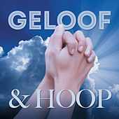 Geloof & Hoop by Various Artists