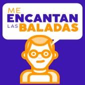 Me Encantan las Baladas by Various Artists