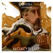 Moska Apresenta Zoombido: Moacyr Luz de Moacyr Luz