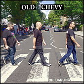 Oh! Darling (Cover) de Old Chevy