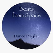 Beats from Space Dance Playlist by Various Artists