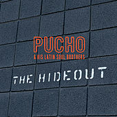 The Hideout von Pucho & The Latin Soul Brothers