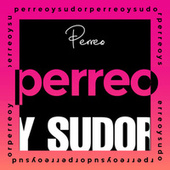 Perreo y Sudor de Various Artists