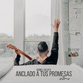 Anclado a Tus Promesas Intimo de Daniel Calveti
