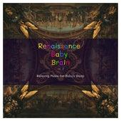Renaissance Baby Brain, Vol. 2 (Relaxing Music for Baby's Sleep) by Baby Sleep Music (1)
