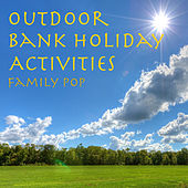Outdoor Bank Holiday Activities Family Pop by Various Artists