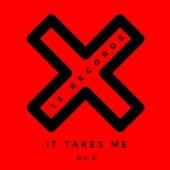 It Takes Me di DJG