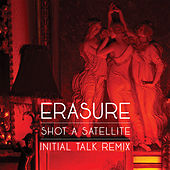 Shot A Satellite (Initial Talk Remix) de Erasure