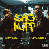Sho Nuff by $tupid Young, B.A.R.S & Jay Park