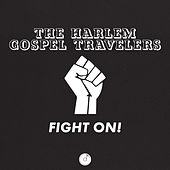 Fight On! by The Harlem Gospel Travelers