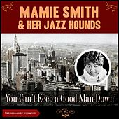 You Can't Keep a Good Man Down (Recordings of 1920 & 1921) by Mamie Smith