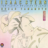 The Classic Melodies of Japan (Remastered) von Isaac Stern