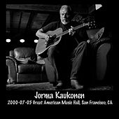 2000-07-05 Great American Music Hall, San Francisco, CA (Live) by Jorma Kaukonen