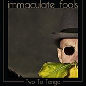 Two to Tango von Immaculate Fools