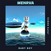 Baby Boy (TCTS Remix) by Menrva