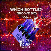 Which Bottle?: GROOVE BOX, Vol. 2 by Various Artists