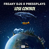 Lose Control by Freaky DJ's