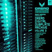 Dread Digital Dubplate Archive, Vol. 3 by Ray Keith