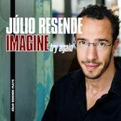 IMAGINE (Try Again) de Júlio Resende